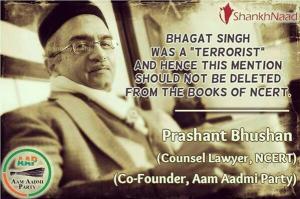 Prashant bhushan calling Bhagat Singh a terrorist